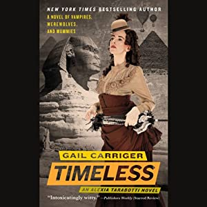 Timeless: The Parasol Protectorate, the Fifth | [Gail Carriger]