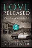 Love Released: Women of Courage, Book Two (English Edition)