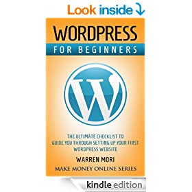 Wordpress for Beginners: The Ultimate Checklist to Guide You Through Setting Up Your First Wordpress Website