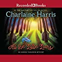 All the Little Liars Audiobook by Charlaine Harris Narrated by Therese Plummer