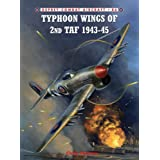 Typhoon Wings of 2nd TAF 1943-45 (Combat Aircraft)