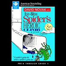 Itsy-Bitsy Spider's Heroic Climb and Other Stories  by David Novak Narrated by David Novak