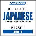 Japanese Phase 1, Unit 02: Learn to Speak and Understand Japanese with Pimsleur Language Programs  by Pimsleur