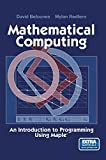 img - for Mathematical Computing: An Introduction to Programming Using Maple  2002 edition by Betounes, David, Redfern, Mylan (2001) Hardcover book / textbook / text book