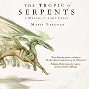Tropic of Serpents: Memoir by Lady Trent, Book 2 | Marie Brennan