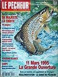 PECHEUR DE FRANCE (LE) [No 140] du 01/03/1995 - SA MAJESTE LA TRUITE - LE DEMON DE MARS - LA PECHE AU TOC AVEC UN PRO - 10 COINS FAMEUX POUR L'OUVERTURE - LES MEILLEURS POSTES - POISSONS BLANCS - CARPE - LA GRANDE OUVERTURE.