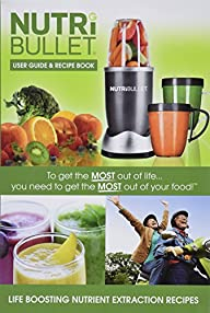 NUTRIBULLET USER GUIDE & RECIPE BOOK + POCKET NUTRITIONIST