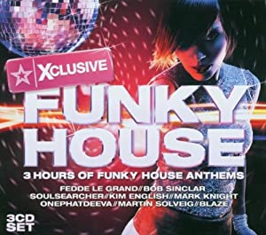 Xclusive funky house xclusive funky house music for Funky house songs