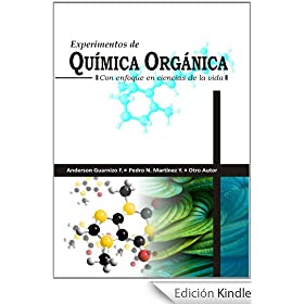 EXPERIMENTOS DE QUIMICA ORGANICA, CON ENFOQUE EN CIENCIAS DE LA VIDA