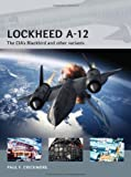 Lockheed A-12: The CIA's Blackbird and other variants (Air Vanguard)