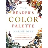 The Beader&#39;s Color Palette ~ Margie Deeb