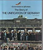 img - for The Story of the Unification of Germany (Cornerstones of Freedom) book / textbook / text book
