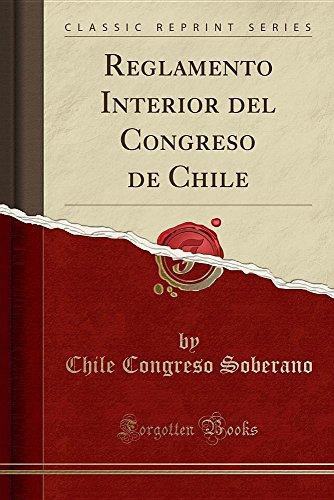 Reglamento Interior del Congreso de Chile (Classic Reprint)  [Soberano, Chile Congreso] (Tapa Blanda)