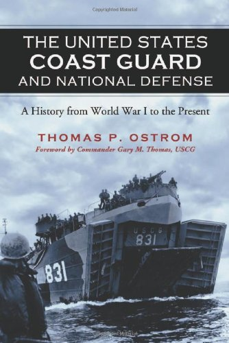 The United States Coast Guard and National Defense: A History from World War I to the Present