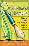 img - for Escribamos Cuentos: Como escribir un cuento paso a paso (Coleccion Oruga) (Spanish Edition) by Rosario Barros (2009-04-01) book / textbook / text book