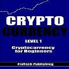 Cryptocurrency: Cryptocurrency for Beginners Hörbuch von  Fintech Publishing Gesprochen von: Michael Hatak