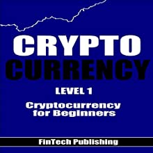 Cryptocurrency: Cryptocurrency for Beginners Audiobook by  Fintech Publishing Narrated by Michael Hatak