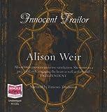 Innocent Traitor (unabridged audio book) Alison Weir