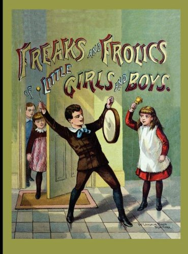 Freaks and Frolics of Little Girls & Boys (American Antiquarian Society)