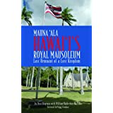 Mauna Ala: Hawaii's Royal Mausoleum
