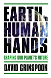 Earth in Human Hands: Shaping Our Planet's Future