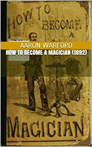 How to Become a Magician (1892) illus w/guide