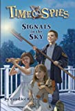 Signals in the Sky (Time Spies) (078694353X) by Ransom, Candice