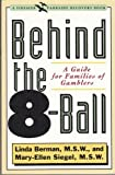 img - for Behind the 8-Ball: A Guide for Families of Gamblers (A Fireside/Parkside Recovery Book) book / textbook / text book