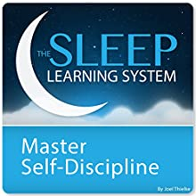 Master Self-Discipline and Willpower with Hypnosis and Meditation: The Sleep Learning System Discours Auteur(s) : Joel Thielke Narrateur(s) : Joel Thielke
