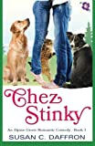 img - for Chez Stinky (An Alpine Grove Romantic Comedy) (Volume 1) book / textbook / text book
