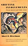 img - for Shifting Involvements: Private Interest and Public Action (Eliot Janeway Lectures on Historical Economics in Honor of J) 20th (twentieth) Edition by Hirschman, Albert O. [2002] book / textbook / text book