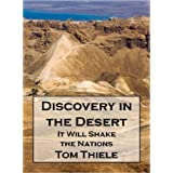Discovery in the Desert: It Will Shake the Nations (The Discovery Series) ~ Tom Thiele