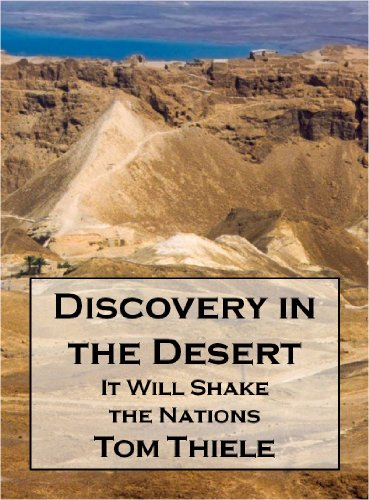 Kindle Daily Deals! Today's Spotlight Bargain Title: Tom Thiele's Discovery in the Desert: It Will Shake the Nations – Just $1.99 or FREE With Kindle Unlimited