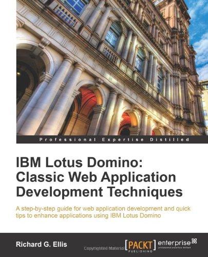 Ibm Lotus Domino: Classic Web Application Development Techniques