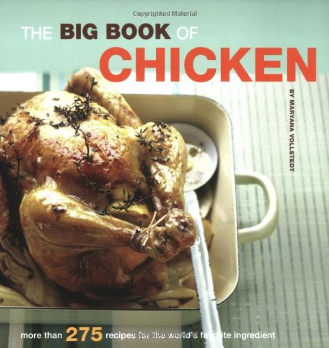 The Big Book of Chicken: Over 275 Exciting Ways to Cook Chicken (Big Book (Chronicle Books)) by Maryana Vollstedt