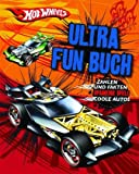 Hotwheels: Ultra Fun Buch: Zahlen und Fakten, Spannende Spiel und Coole Autos