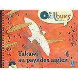 Yakawi au pays des aigles (+ CD audio)