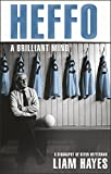 img - for Heffo - A Brilliant Mind: A Biography of Kevin Heffernan book / textbook / text book