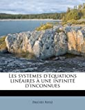 img - for Les syst mes d' quations lin aires   une infinit  d'inconnues (French Edition) book / textbook / text book