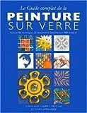 echange, troc Alan D. Gear, Barry L Freestone - Le guide complet de la peinture sur verre