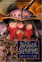 Illmoor Chronicles, The: The Shadewell Shenanigans- Book Three (The Illmoor Chornicles)