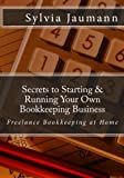 Secrets to Starting & Running Your Own Bookkeeping Business