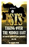 ISIS Taking Over the Middle East: The Rise of Middle Eastern Supremacy-ISIS/ISIL