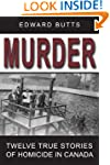 Murder: Twelve True Stories of Homici...