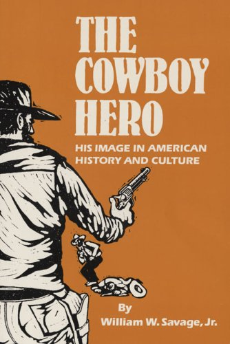 The Cowboy Hero: His Image in American History and Culture