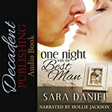 One Night with the Best Man: 1Night Stand Series Audiobook by Sara Daniel Narrated by Hollie Jackson