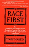 Race First: The Ideological and Organizational Struggles of Marcus Garvey and the Universal Negro Improvement Association (New Marcus Garvey Library, No. 8) (0912469234) by Martin, Tony