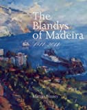 img - for The Blandys of Madeira: 1811-2011 book / textbook / text book