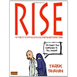 Rise: The Story of the Egyptian Revolution As Written Shortly Before It Began ~ Tarek Shahin