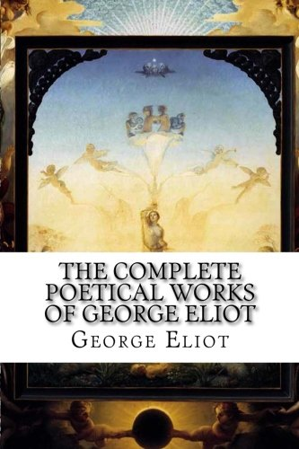 The Complete Poetical Works of George Eliot